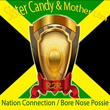 Nation Connection / Bore Nose Possie