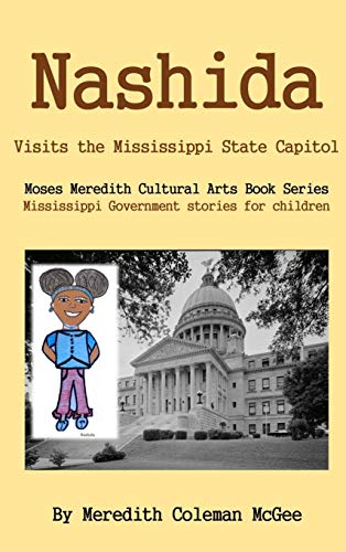 Nashida: Visits the Mississippi State Capitol (Moses Meredith Children's Book Series)