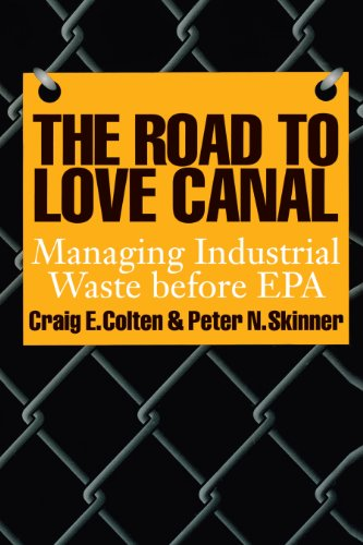 The Road to Love Canal: Managing Industrial Waste before EPA (English Edition)