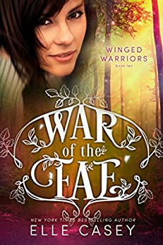 Winged Warriors (War of the Fae Book 10) by [Elle Casey]