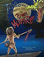 Tepilo and the Terrible Days of the River Monster!