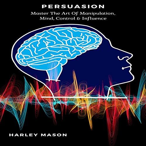 『Persuasion: Master the Art of Manipulation, Mind, Control, & Influence』のカバーアート