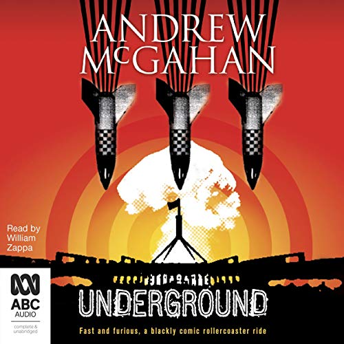 Underground                   By:                                                                                                                                 Andrew McGahan                               Narrated by:                                                                                                                                 William Zappa                      Length: 10 hrs and 12 mins     1 rating     Overall 5.0