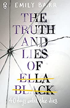 The Truth and Lies of Ella Black by [Emily Barr]