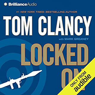 Locked On                   By:                                                                                                                                 Tom Clancy,                                                                                        Mark Greaney                               Narrated by:                                                                                                                                 Lou Diamond Phillips                      Length: 10 hrs and 25 mins     219 ratings     Overall 4.4