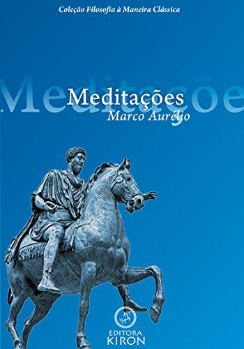 Meditações de Marco Aurélio (traduzido) (Coleção Filosofia à Maneira Clássica)
