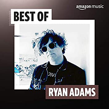 Best of Ryan Adams