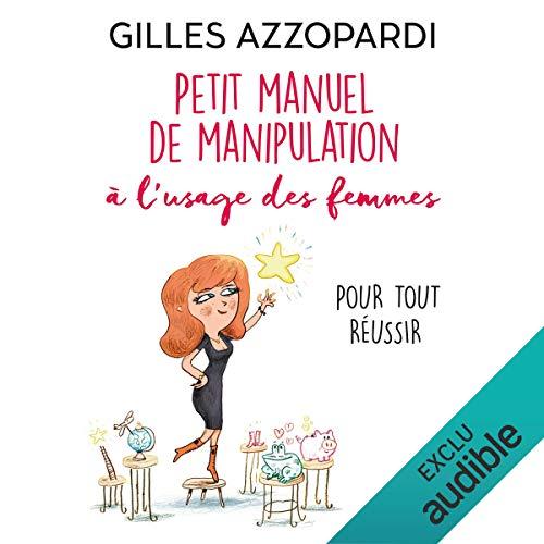 Page de couverture de Petit Manuel de Manipulation à l'Usage des Femmes pour Tout Réussir