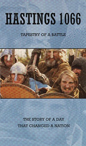 Hastings 1066 - Tapestry of a Battle