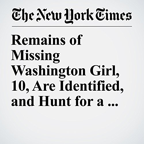 Remains of Missing Washington Girl, 10, Are Identified, and Hunt for a 'Monster' Begins copertina