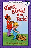 Who's Afraid of the Dark? (I Can Read Level 1)