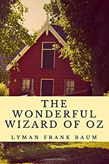 The Wonderful Wizard of Oz (Annotated): 2020 New Edition (The Oz Books)