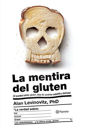 La mentira del gluten (Fuera de colección) (Spanish Edition)