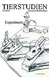 Experiment: Tierstudien 10/2016 (German Edition)