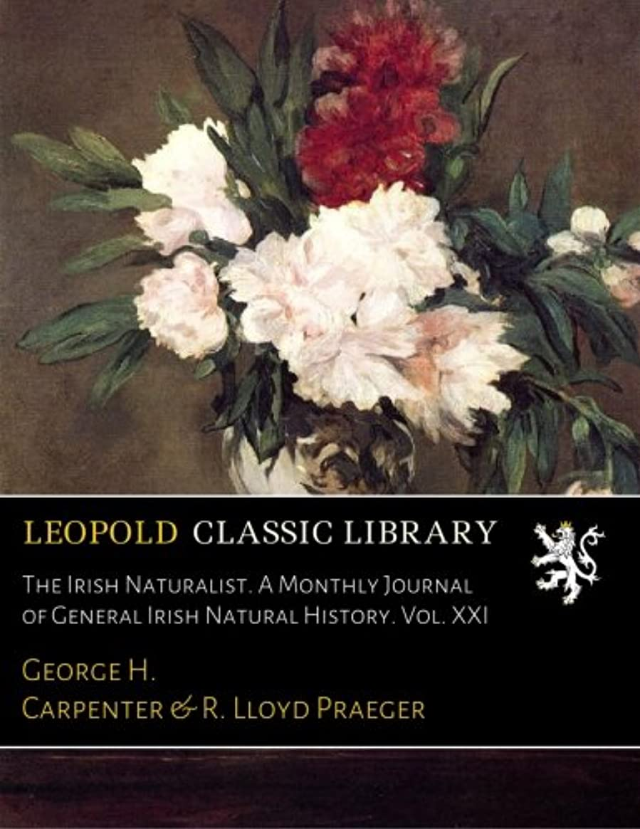 窓空白不承認The Irish Naturalist. A Monthly Journal of General Irish Natural History. Vol. XXI