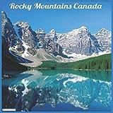 Rocky Mountains Canada 2021 Wall Calendar: Official Canadian Rockies 2021 Wall Calendar