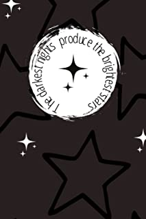 The Darkest Nights Produce the Brightest Stars Journal | Doodle | Note Taking | Journalling | Diary | 100 white lined page...
