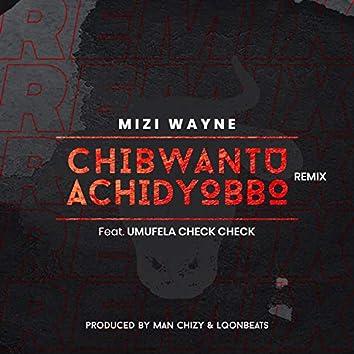 Chibwantu Achidyobbo remix (feat. Umufela check check)