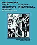 FIAT 850, 850S, 850S COUPE, 850S SPECIAL, 850S SPYDER, 850 SPORT 903cc SEAT 850 1964-1974 OWNERS WORKSHOP MANUAL (Autobooks)