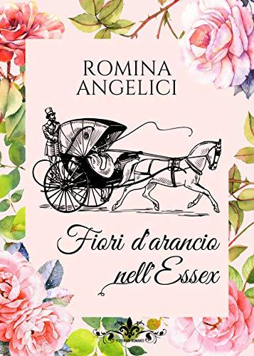 Fiori d'arancio nell'Essex: (Collana Literary Romance)