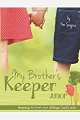 My Brother's Keeper Junior: Learning to love your siblings God's way Paperback