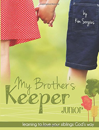 My Brothers Keeper Junior Learning To Love Your Siblings Gods Way