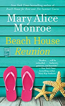 Beach House Reunion (The Beach House) by [Mary Alice Monroe]