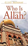 Who Is This Allah?
