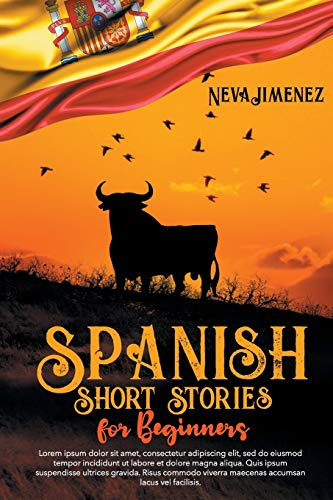 Spanish Short Stories for Beginners: 35 captivating short stories in Spanish to improve your reading & grow your vocabulary (Spanish Edition)