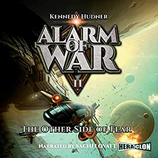 The Other Side of Fear     Alarm of War 2              By:                                                                                                                                 Kennedy Hudner                               Narrated by:                                                                                                                                 Sachi Lovatt                      Length: 16 hrs and 22 mins     Not rated yet     Overall 0.0