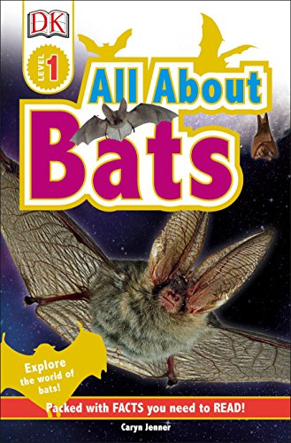 DK Readers L1: All About Bats: Explore the World of Bats! (DK Readers Level 1)