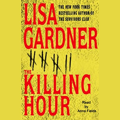 The Killing Hour                   Written by:                                                                                                                                 Lisa Gardner                               Narrated by:                                                                                                                                 Anna Fields                      Length: 11 hrs and 54 mins     4 ratings     Overall 4.8