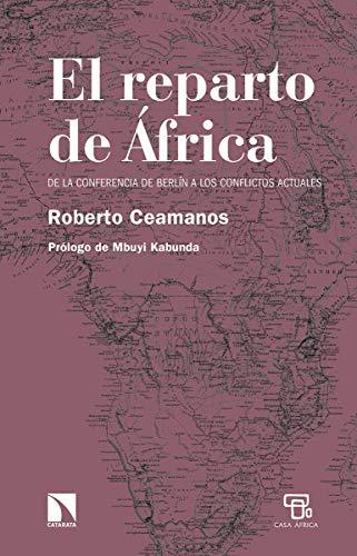 El reparto de África: de la Conferencia de Berlín a los conflictos actuales: 9 (Relecturas)