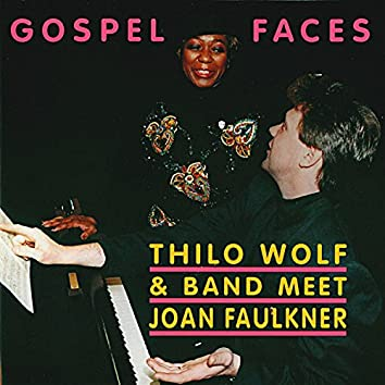 Gospel Faces (Thilo Wolf & Band Meet Joan Faulkner)