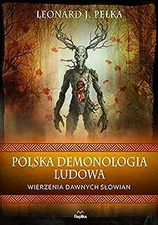 POLSKA DEMONOLOGIA LUDOWA: Wierzenia dawnych Słowian