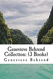 Genevieve Behrend Collection: (3 Books): Your Invisible Power, How to Live Life and Love it, Attaining Your Desires By Let...