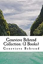 Genevieve Behrend Collection: (3 Books): Your Invisible Power, How to Live Life and Love it, Attaining Your Desires By Letting Your Subconscious Mind Work For You