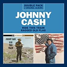 Ride This Train/Ragged Old Flag by Johnny Cash