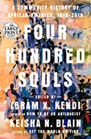 Four Hundred Souls: A Community History of African America, 1619-2019 (Random House Large Print)