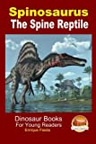 Spinosaurus - The Spine Reptile
