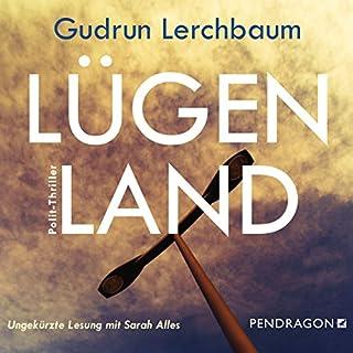 Lügenland                   Autor:                                                                                                                                 Gudrun Lerchbaum                               Sprecher:                                                                                                                                 Sarah Alles                      Spieldauer: 11 Std. und 10 Min.     11 Bewertungen     Gesamt 3,9