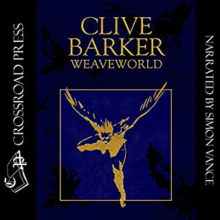 Weaveworld                   By:                                                                                                                                 Clive Barker                               Narrated by:                                                                                                                                 Simon Vance                      Length: 21 hrs and 12 mins     1,128 ratings     Overall 4.3