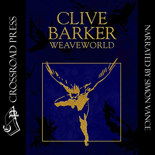 Weaveworld                   By:                                                                                                                                 Clive Barker                               Narrated by:                                                                                                                                 Simon Vance                      Length: 21 hrs and 12 mins     1,134 ratings     Overall 4.3