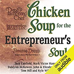 Chicken Soup for Entrepreneur's Soul: Advice and Inspiration for Fulfilling Dreams