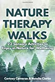 Nature Therapy Walks: 22 Sensory Activities to Enjoy in Nature for Wellbeing