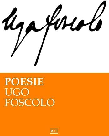 Poesie. U. Foscolo (RLI CLASSICI)