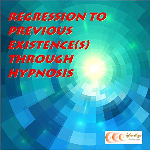 Regression to previous existence(s) through hypnosis Titelbild