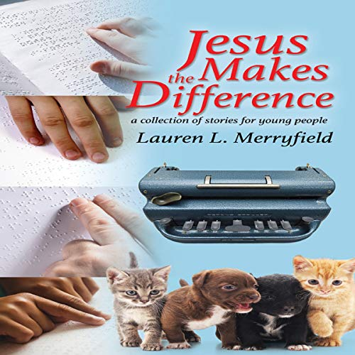 Couverture de Jesus Makes the Difference: A Collection of Stories for Young People