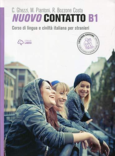 Nuovo Contatto. Corso di lingua e civiltà italiana per stranieri. Livello B1