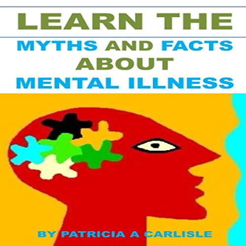 Learn the Myths and Facts About Mental Illness audiobook cover art